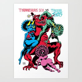 TYRANNOSAURUS-SEX vs TRICERA THOTS   pt.1 Art Print
