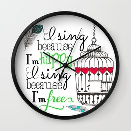 I Sing Because I'm Happy - color Wall Clock