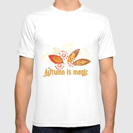 Autumn is magic T-shirt