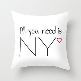 All you need is NY Throw Pillow