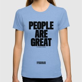 0004: PEOPLE ARE GREAT in small doses. T-shirt