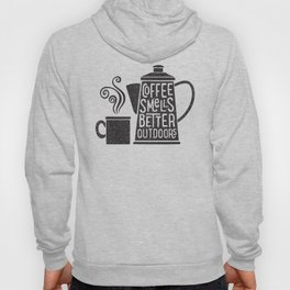 COFFEE SMELLS BETTER OUTDOORS Hoody