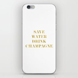 Save Water Drink Champagne Gold iPhone Skin