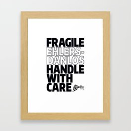 EDS Awareness - FRAGILE! Framed Art Print