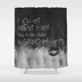 ...say please & kiss me Shower Curtain