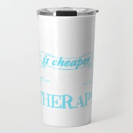 scrapbooking is cheaper than therapy barely 02 Travel Mug