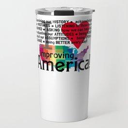 Improving America  Travel Mug