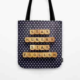 Stay Hungry Stay Foolish Tote Bag