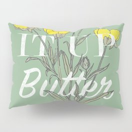 Suck it Up Buttercup Pillow Sham
