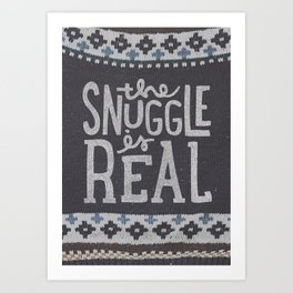the snuggle is real Art Print