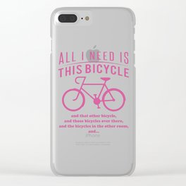 All i need is this bicycle Clear iPhone Case