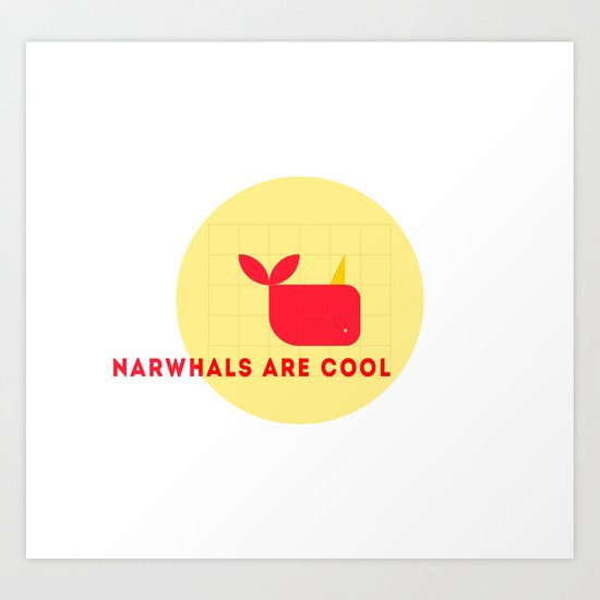 Narwhals are Cool Art Print
