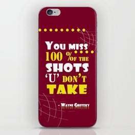 You miss 100 percent of the shots you don't take. - Wayne Gretzky iPhone Skin
