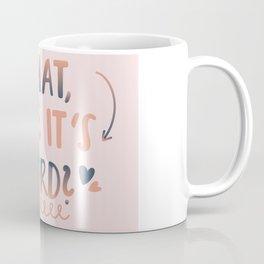 What, like it's hard? Coffee Mug