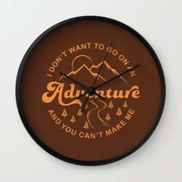 I Don't Want To Go (Brown) Wall Clock