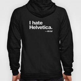 I hate Helvetica - black version Hoody