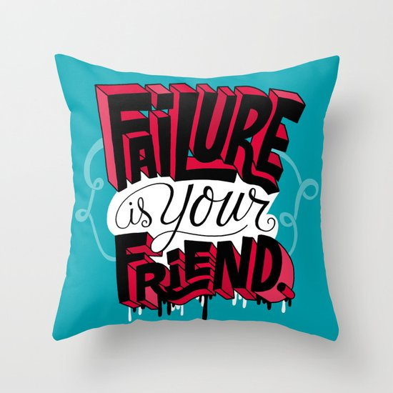 Failure is your Friend Throw Pillow