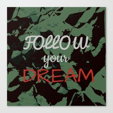 Follow your dream. Canvas Print