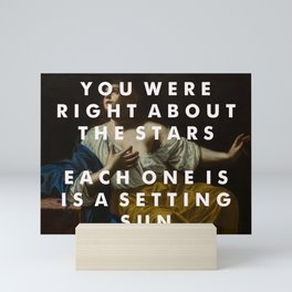 YOU WERE RIGHT ABOUT THE STARS PRINT Mini Art Print