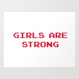 Girls Are Strong Art Print
