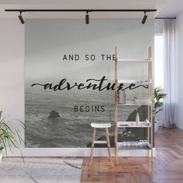 And So The Adventure Begins - Ocean Emotion Black and White Wall Mural