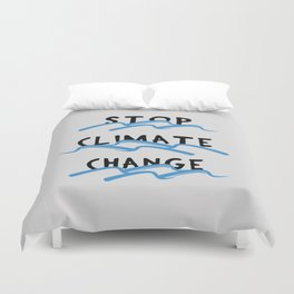 Stop Climate Change - Save the Environment Artwork Duvet Cover