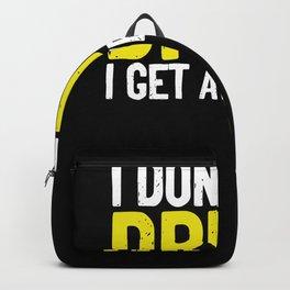 I dont get drunk Backpack