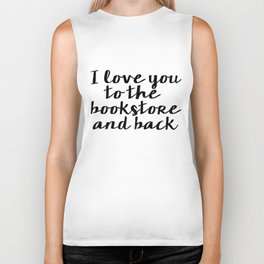 I Love You To The Bookstore And Back - Version II  Biker Tank