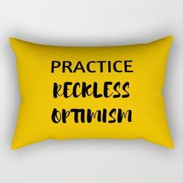 PRACTICE RECKLESS OPTIMISM - HAPPINESS QUOTE Rectangular Pillow