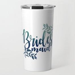 Brides Maid Travel Mug