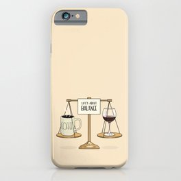 Coffee and Red Wine - Life's About Balance iPhone Case
