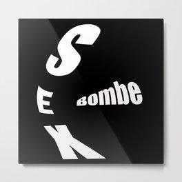sex bombe Metal Print