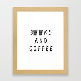 Books and Coffee! Framed Art Print