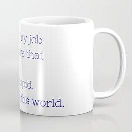 Don't grow up stupid - Friday Night Lights collection Coffee Mug