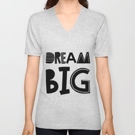 Dream Big  Scandinavian Font Unisex V-Neck