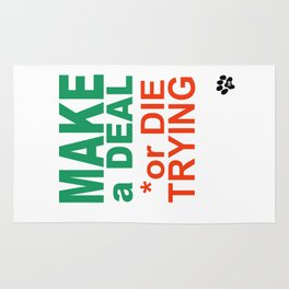 MAKE a DEAL or DIE TRYING Rug