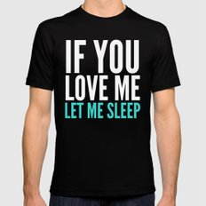 If You Love Me Let Me Sleep (Dark) LARGE Mens Fitted Tee Black