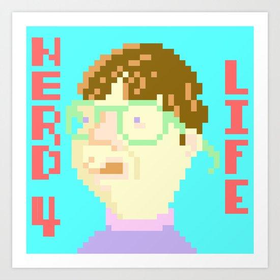 Nerd 4 Life Art Print