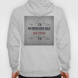 To Thine Own Self Be True Hoody