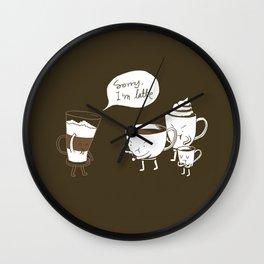 Sorry, I'm latte. Wall Clock