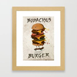 Bodacious Burger!  Framed Art Print