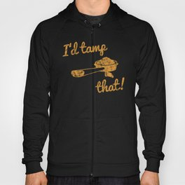I'd Tamp That! (Espresso Portafilter) // Mustard Yellow Barista Coffee Shop Humor Graphic Design Hoody