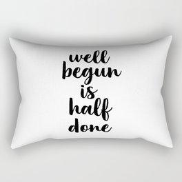 Well Begun Is Half Done, Inspirational Quote, Typography Print, Calligraphy Art, Inspiring Rectangular Pillow