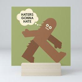 Bigfoot Has So Many Haters Mini Art Print
