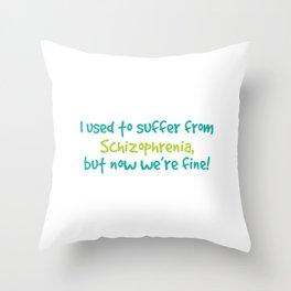 Schizophrenia Awareness T-Shirt Design I used to suffer from schizophrenia Throw Pillow
