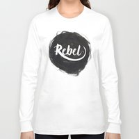 rebel Long Sleeve T-shirts featuring Rebel by thezeegn