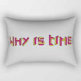 Why is Time Rectangular Pillow