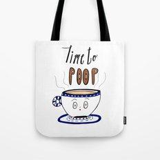 Time to Poop, Illustration, Watercolor, Coffee Art, Hand lettering, Poop Jokes. Tote Bag