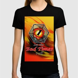 Let the bad times roll T-shirt