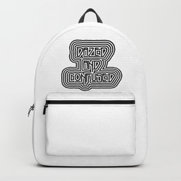 Dazed and Confused Backpack